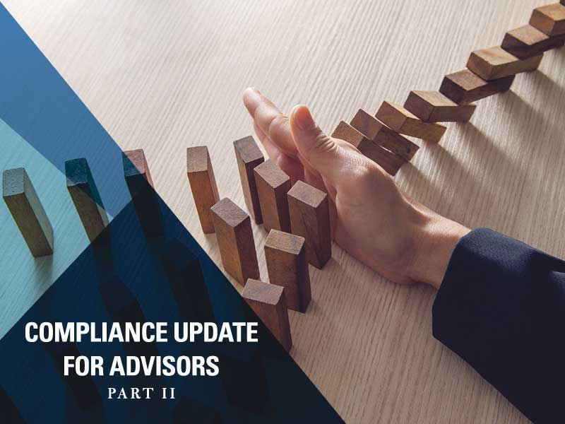 Compliance Update for Advisors - Part II